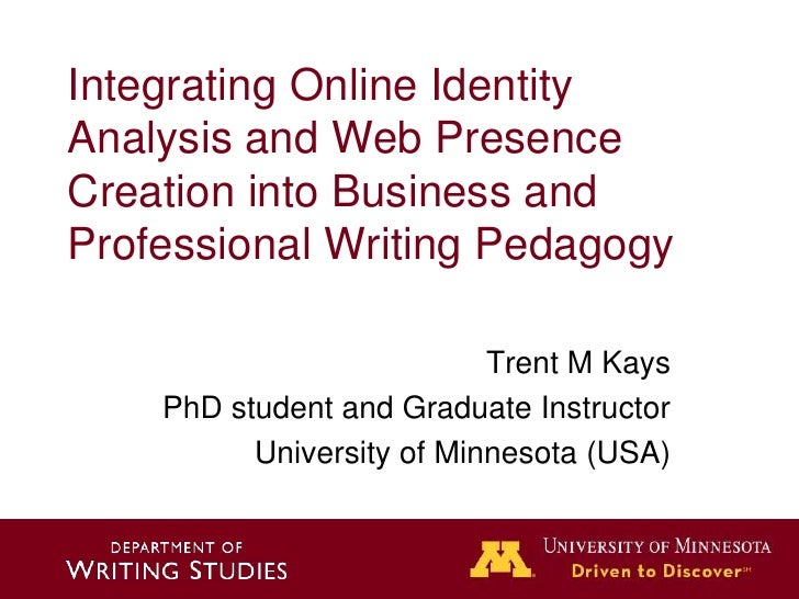 Integrating Online IdentityAnalysis and Web PresenceCreation into Business andProfessional Writing Pedagogy               ...