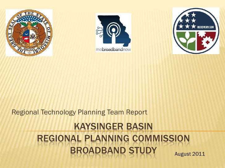 Regional Technology Planning Team Report              KAYSINGER BASIN       REGIONAL PLANNING COMMISSION             BROAD...
