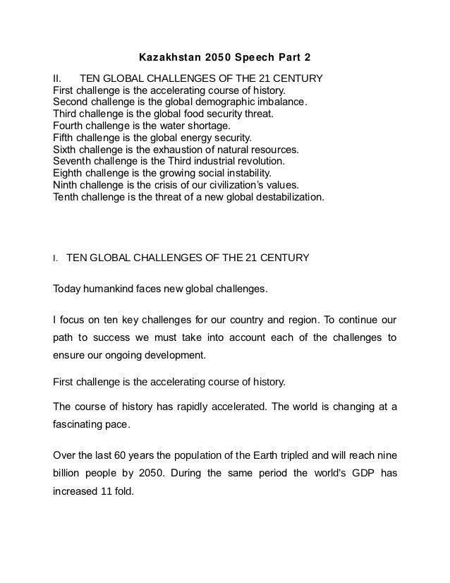 Kazakhstan 2050 Speech Part 2II.    TEN GLOBAL CHALLENGES OF THE 21 CENTURYFirst challenge is the accelerating course of h...