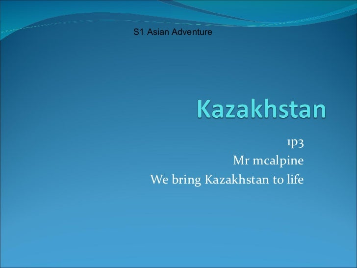 1p3 Mr mcalpine We bring Kazakhstan to life S1 Asian Adventure