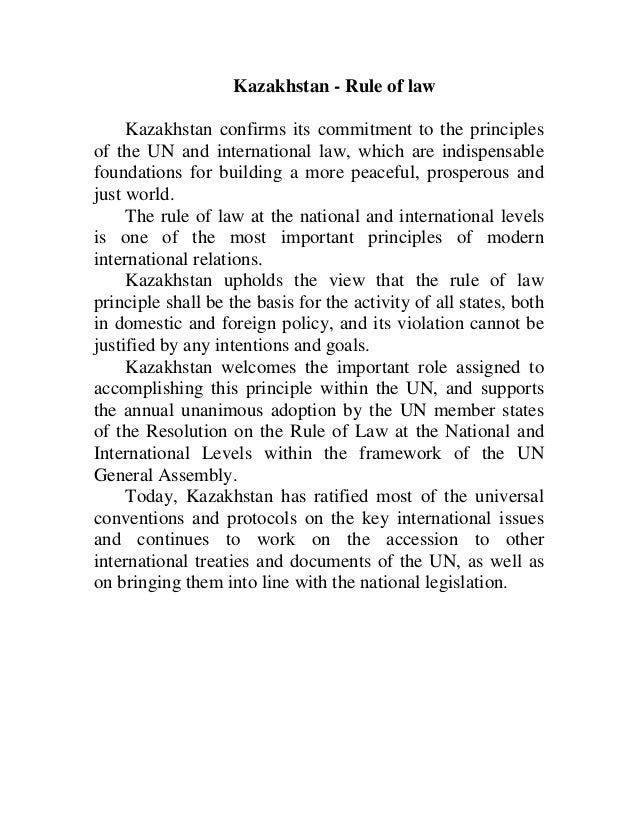 Kazakhstan - Rule of law Kazakhstan confirms its commitment to the principles of the UN and international law, which are i...