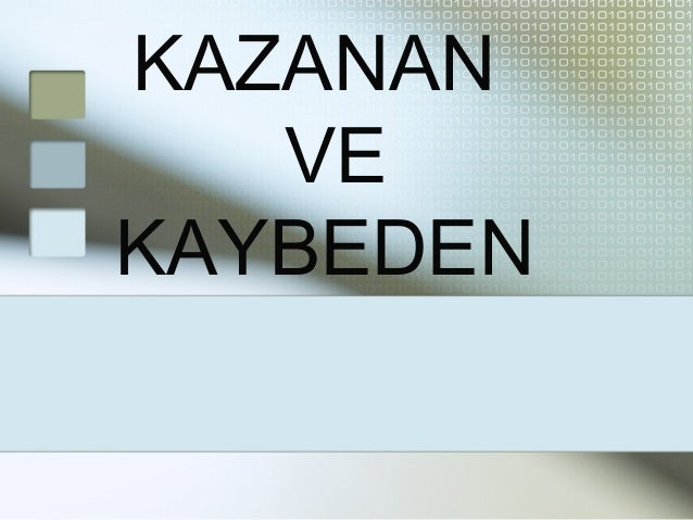 KAZANAN VE KAYBEDEN