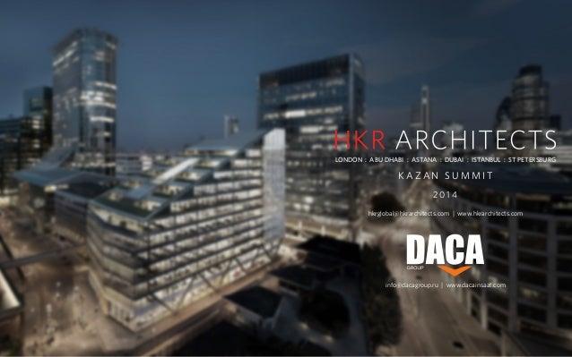 LONDON : ABU DHABI : ASTANA : DUBAI : ISTANBUL : ST PETERSBURG hkrglobal@hkrarchitects.com | www.hkrarchitects.com K A Z A...