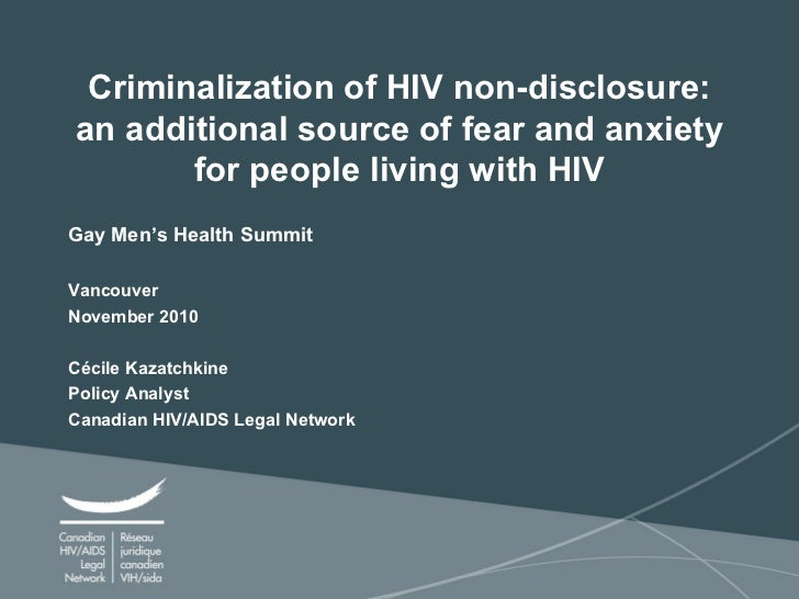 Criminalization of HIV non-disclosure: an additional source of fear and anxiety for people living with HIV Gay Men's Healt...