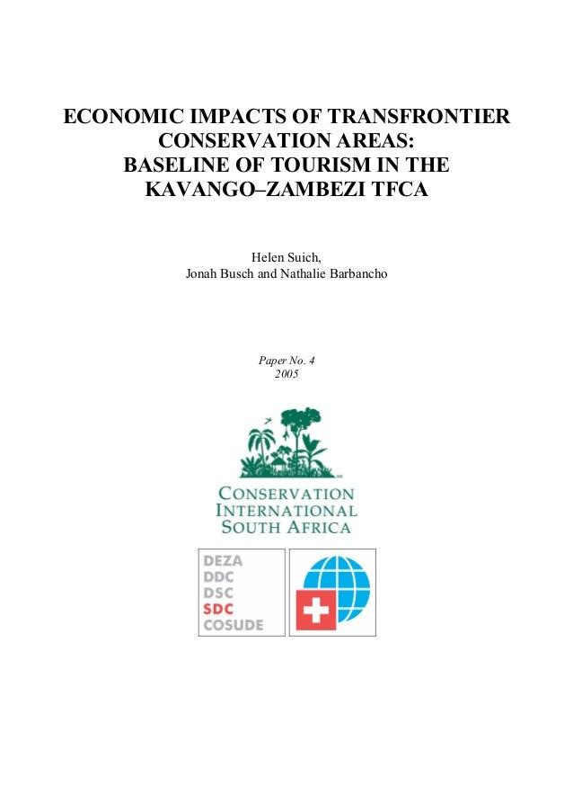 ECONOMIC IMPACTS OF TRANSFRONTIERCONSERVATION AREAS:BASELINE OF TOURISM IN THEKAVANGO–ZAMBEZI TFCAHelen Suich,Jonah Busch ...