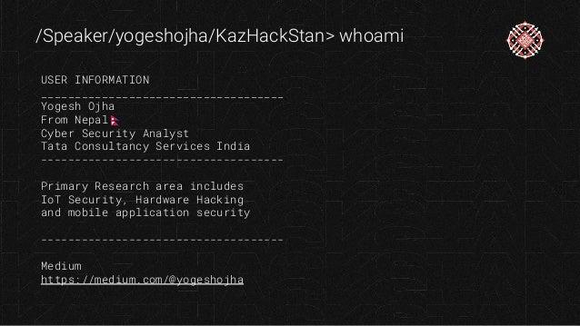 KazHackStan Doing The IoT Penetration Testing - Yogesh Ojha Slide 2