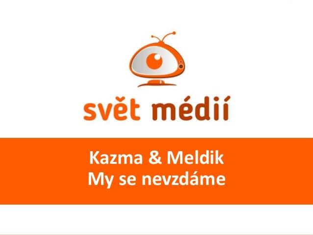 Kazma & Meldik My se nevzdáme