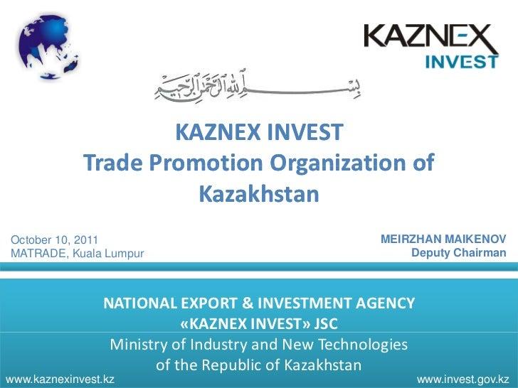 KAZNEXINVEST             TradePromotionOrganizationof             Trade Promotion Organization of                    ...
