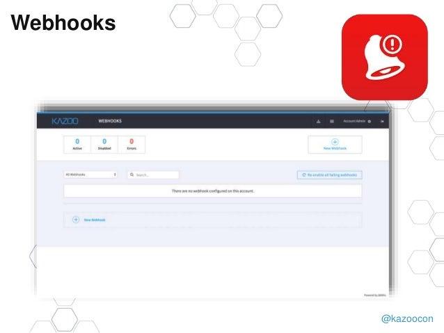 @kazoocon Webhooks