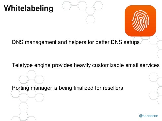 @kazoocon Whitelabeling DNS management and helpers for better DNS setups Teletype engine provides heavily customizable ema...