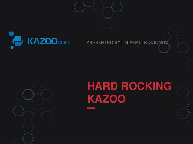 PRESENTED BY: HARD ROCKING KAZOO MIKHAIL RODIONOV