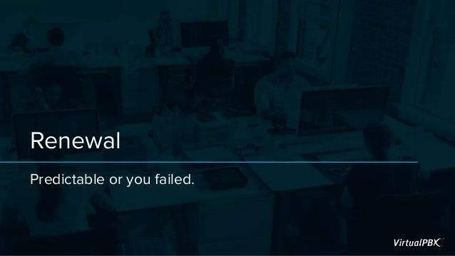 Renewal Predictable or you failed.