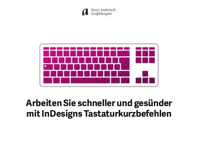 Arbeiten Sie schneller und gesünder mit InDesigns Tastaturkurzbefehlen