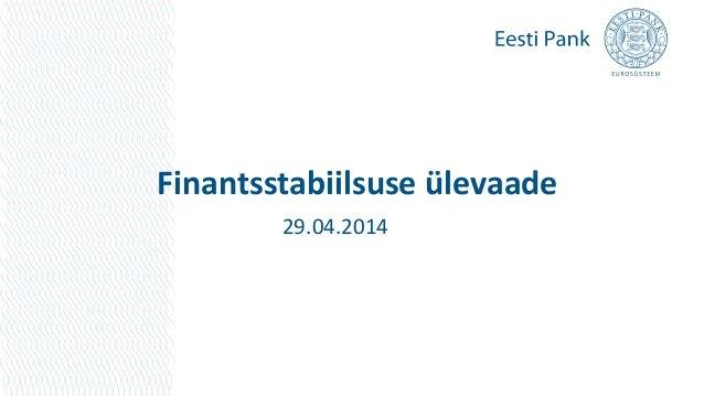 Finantsstabiilsuse ülevaade 29.04.2014
