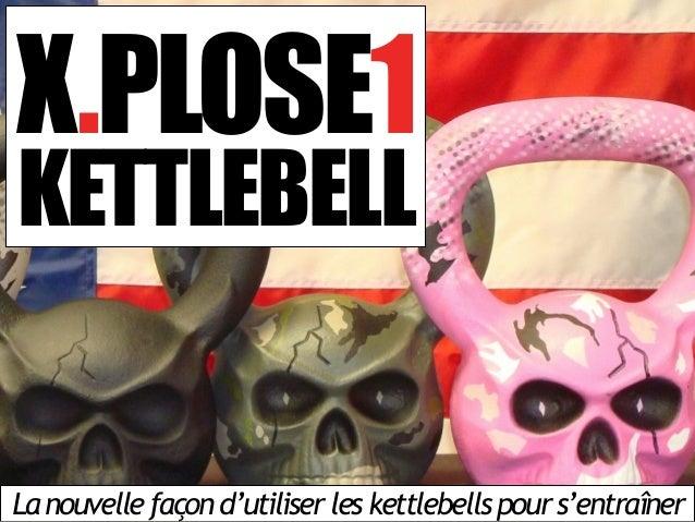 Lanouvellefaçond'utiliserleskettlebellspours'entraîner X.PLOSE1 KETTLEBELL