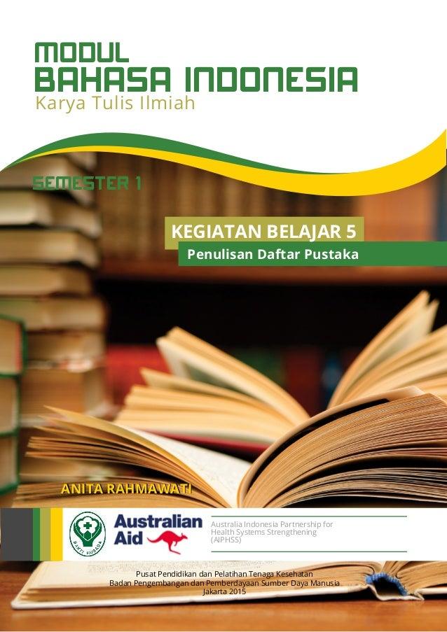 BAHASA INDONESIA MODUL Karya Tulis Ilmiah Pusat Pendidikan dan Pelatihan Tenaga Kesehatan Badan Pengembangan dan Pemberday...