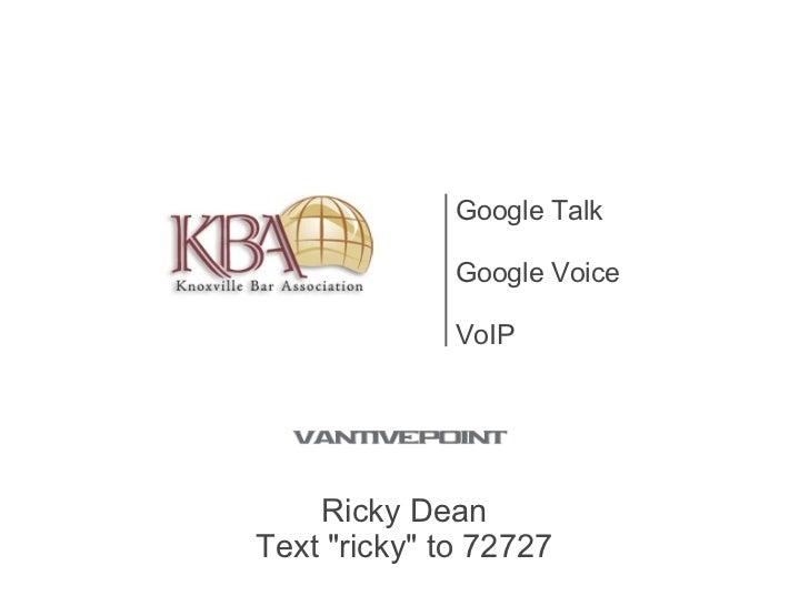"Ricky Dean Text ""ricky"" to 72727 Google Talk Google Voice VoIP"