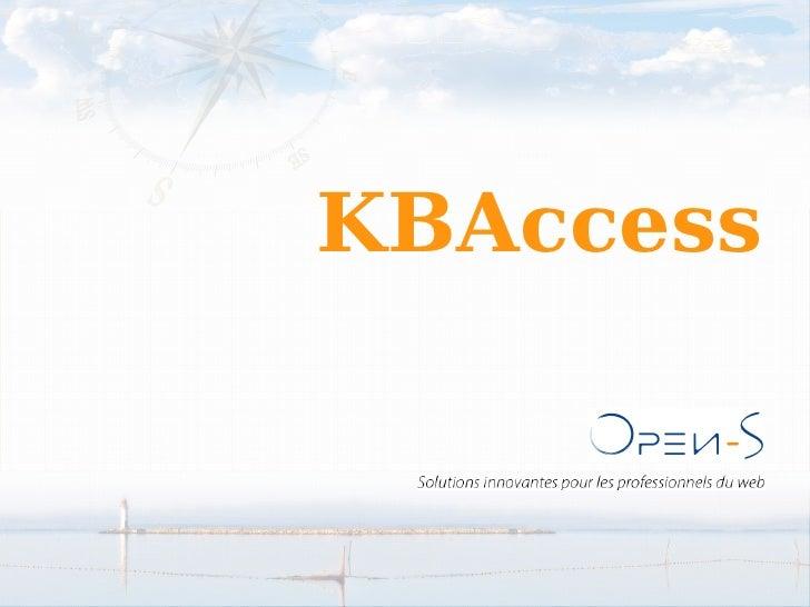 Solutions innovantes pour les professionnels du web Open-S KBAccess