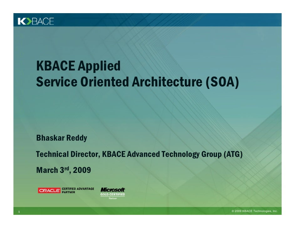 KBACE Applied     Service Oriented Architecture (SOA)       Bhaskar Reddy     Technical Director, KBACE Advanced Technolog...