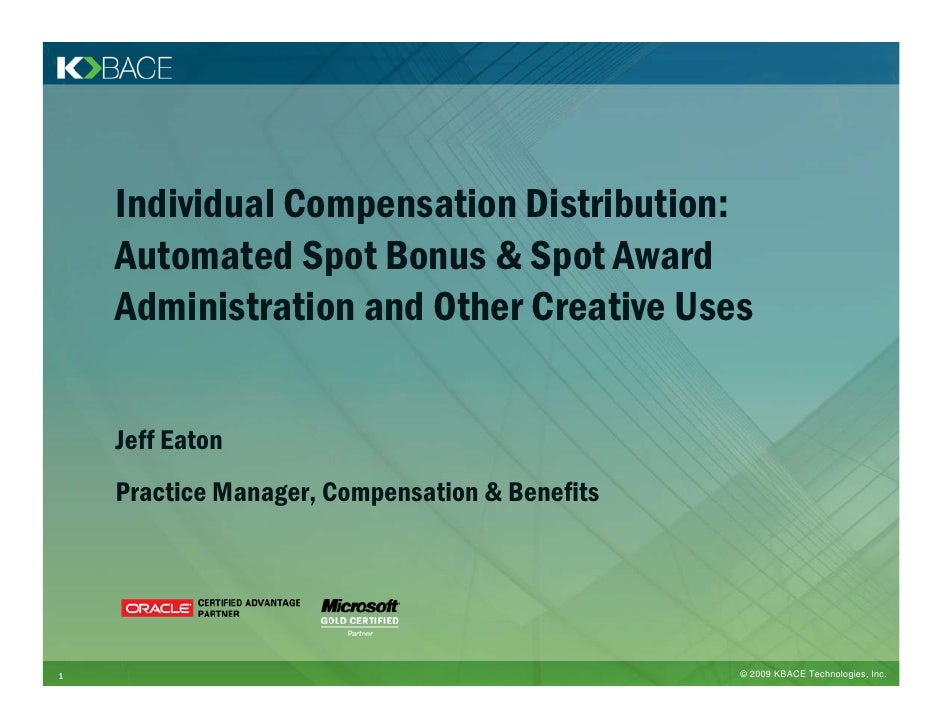 Individual Compensation Distribution:     Automated Spot Bonus & Spot Award     Administration and Other Creative Uses    ...