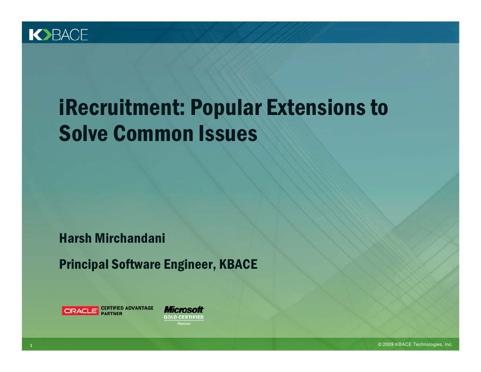 iRecruitment: Popular Extensions to     Solve Common Issues        Harsh Mirchandani     Principal Software Engineer, KBAC...