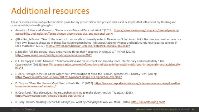 @karenbachmann Know Thyself: Managing Bias #UXPA2018 These resources were not quoted or directly use for my presentation, ...