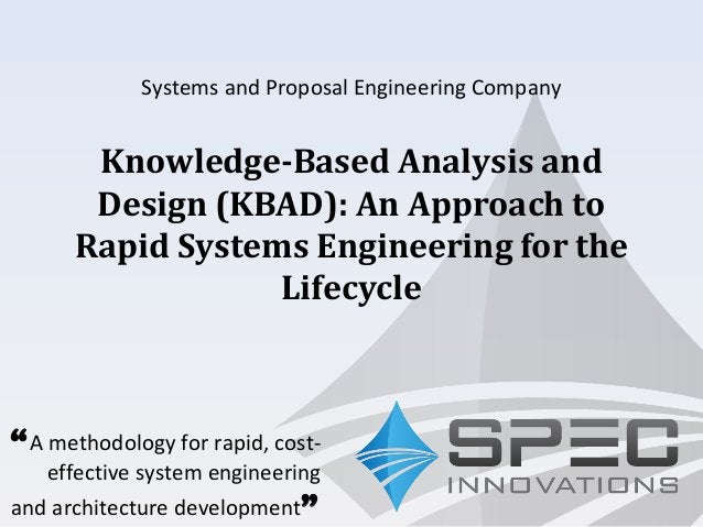 """Systems and Proposal Engineering Company """"A methodology for rapid, cost- effective system engineering and architecture dev..."""