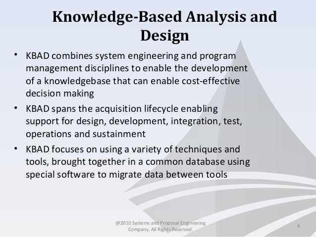 Knowledge-Based Analysis and Design • KBAD combines system engineering and program management disciplines to enable the de...