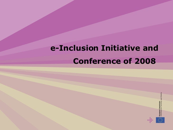 e-Inclusion  Initiative and  Conference  of 2008