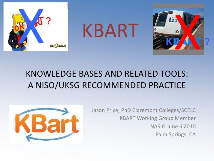 X<br />X<br />KBART<br />ok        ?<br />K            ?<br />KNOWLEDGE BASES AND RELATED TOOLS: A NISO/UKSG RECOMMENDED P...