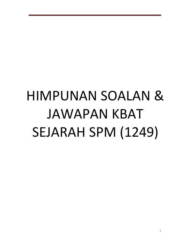 1 HIMPUNAN SOALAN & JAWAPAN KBAT SEJARAH SPM (1249)