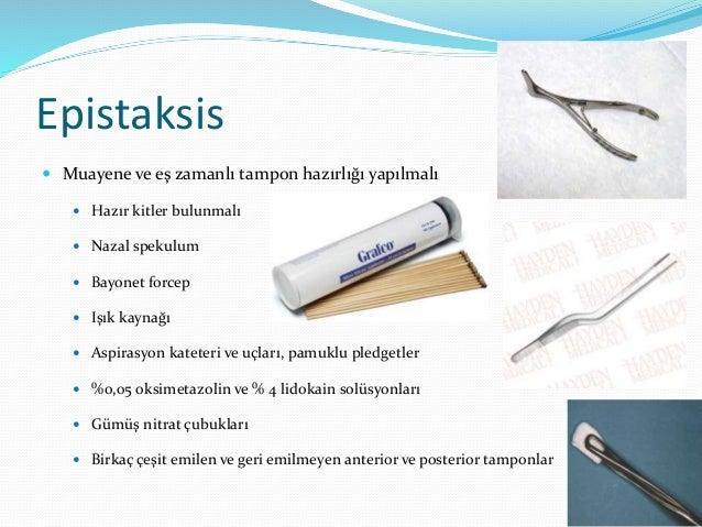 Epistaksis  Kanama kontrol yöntemleri  Direkt nazal bası  Kimyasal koterizasyon  Trombojenik köpük ve jeller  Anterio...
