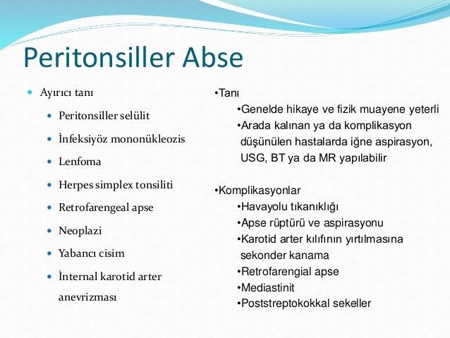 Retrofaringial Abse  Çocuklarda lenf nodu süpürasyonuna bağlı iken erişkinde komşu yapıdan yayılıp mediastene ilerleyebil...