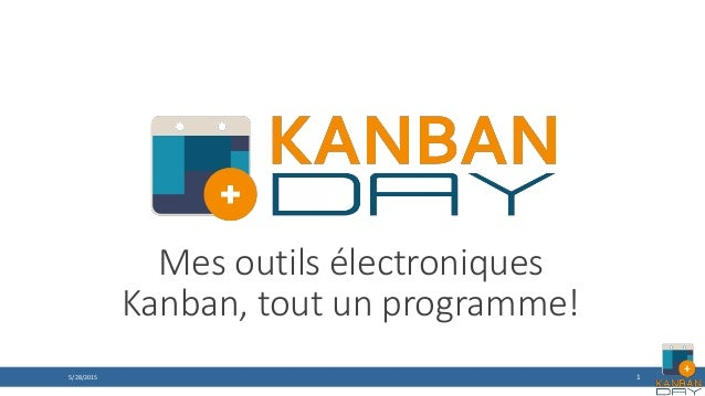 1 Mes outils électroniques Kanban, tout un programme! 5/28/2015