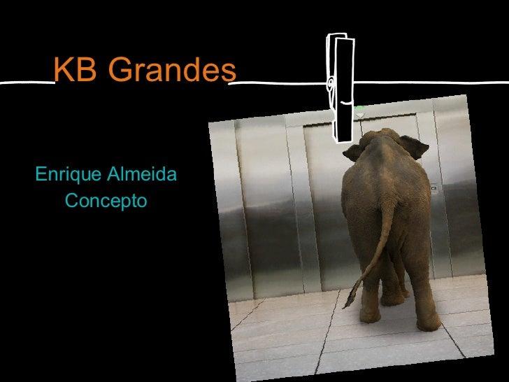 KB Grandes Enrique Almeida Concepto KB Gran