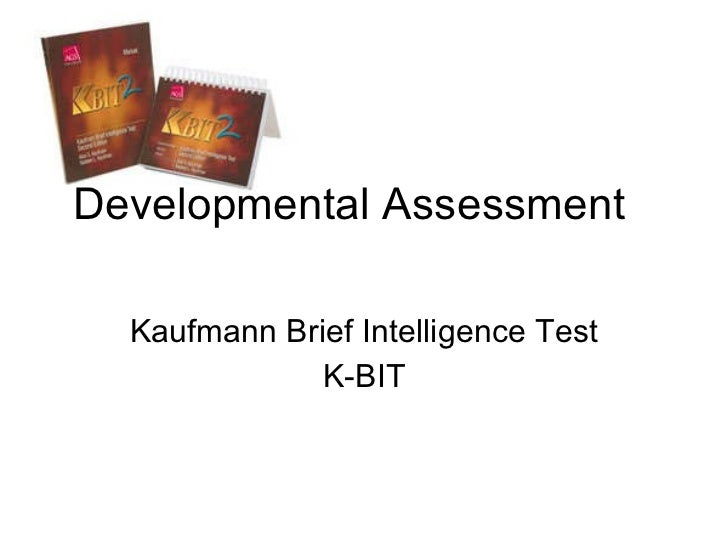 Developmental Assessment Kaufmann Brief Intelligence Test K-BIT