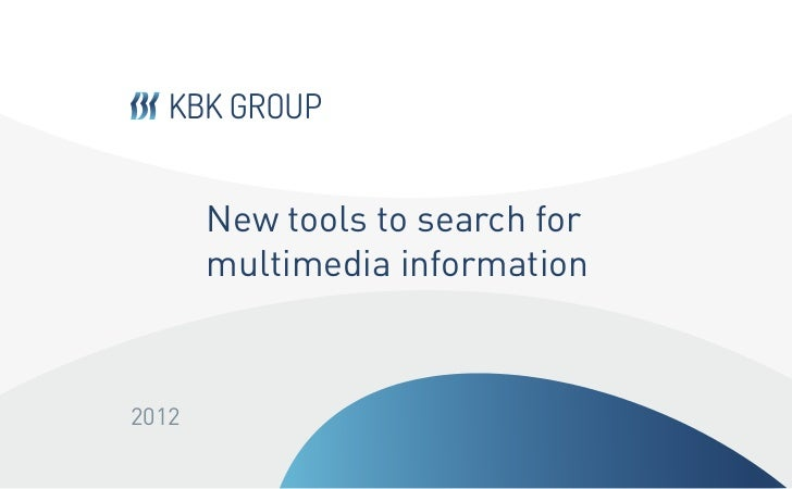 New tools to search for       multimedia information2012