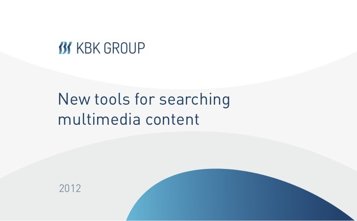 New tools for searchingmultimedia content2012