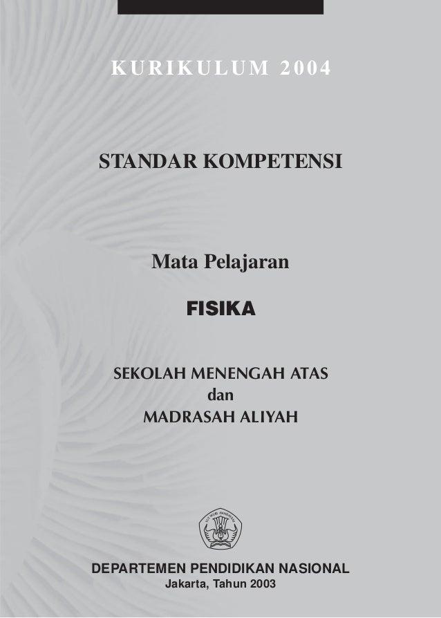 KURIKULUM 2004STANDAR KOMPETENSI      Mata Pelajaran           FISIKA  SEKOLAH MENENGAH ATAS           dan     MADRASAH AL...