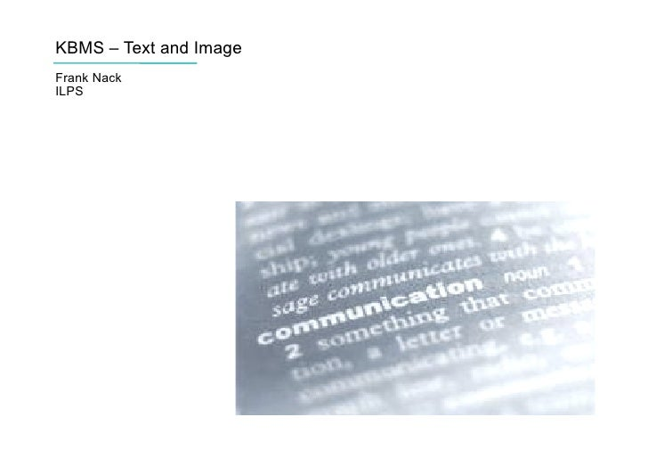 KBMS – Text and Image Frank Nack ILPS       ILPS