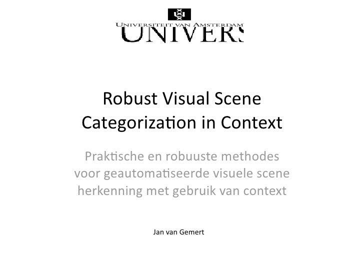 RobustVisualScene  Categoriza4oninContext   Prak4scheenrobuustemethodes voorgeautoma4seerdevisuelescene  her...