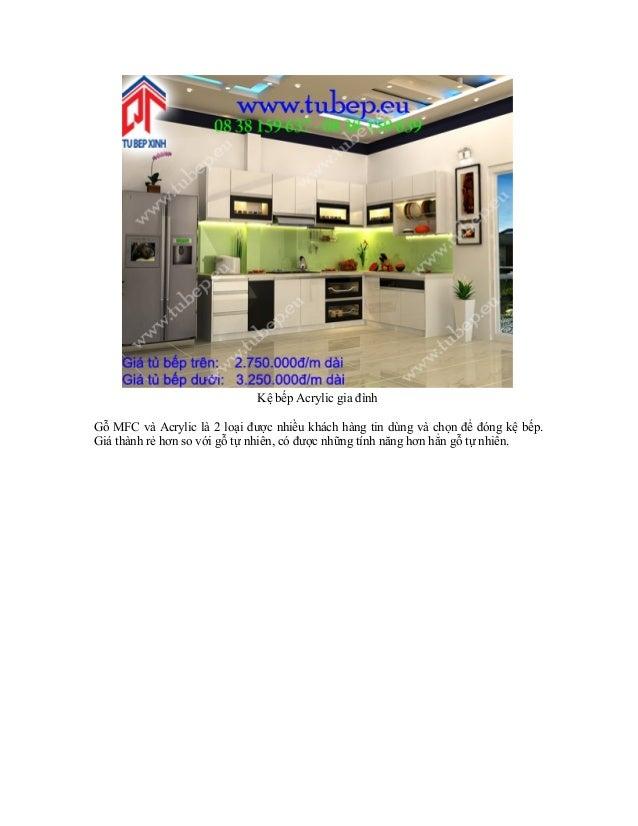 Kệ bếp Acrylic gia đình Gỗ MFC và Acrylic là 2 loại được nhiều khách hàng tin dùng và chọn để đóng kệ bếp. Giá thành rẻ hơ...