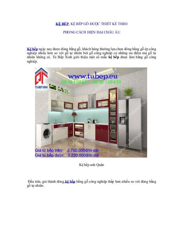 KỆ BẾP, KỆ BẾP GỖ ĐƯỢC THIẾT KẾ THEO PHONG CÁCH HIỆN ĐẠI CHÂU ÂU  Kệ bếp ngày nay được đóng bằng gỗ, khách hàng thường lựa...