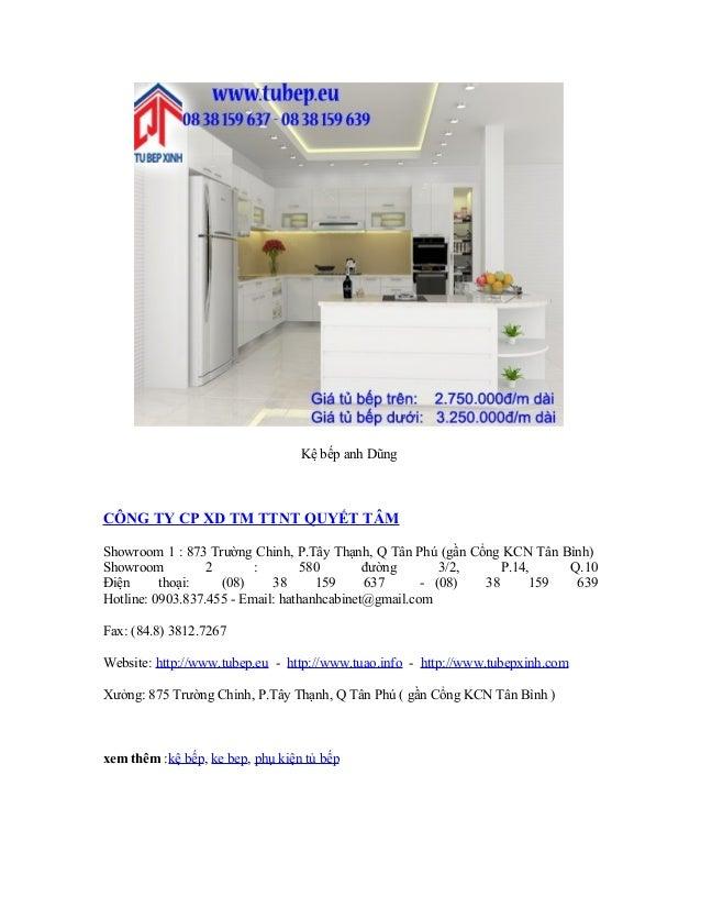 Kệ bếp anh Dũng  CÔNG TY CP XD TM TTNT QUYẾT TÂM Showroom 1 : 873 Trường Chinh, P.Tây Thạnh, Q Tân Phú (gần Cổng KCN Tân B...