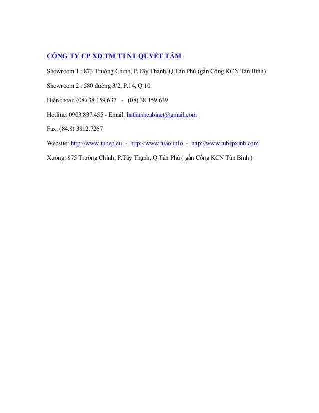 CÔNG TY CP XD TM TTNT QUYẾT TÂM Showroom 1 : 873 Trường Chinh, P.Tây Thạnh, Q Tân Phú (gần Cổng KCN Tân Bình) Showroom 2 :...