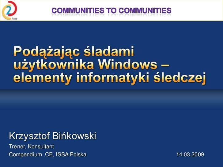 Krzysztof BińkowskiTrener, KonsultantCompendium CE, ISSA Polska   14.03.2009