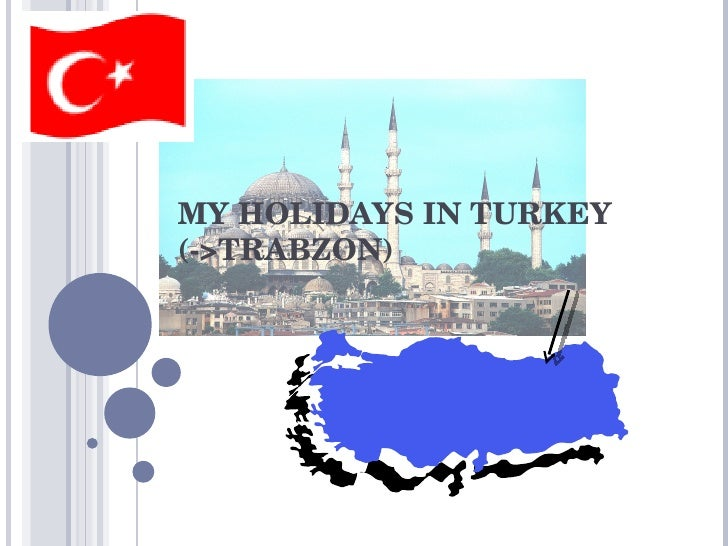 MY HOLIDAYS IN TURKEY (->TRABZON)