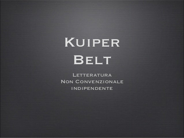Kuiper Belt Letteratura Non Convenzionale indipendente