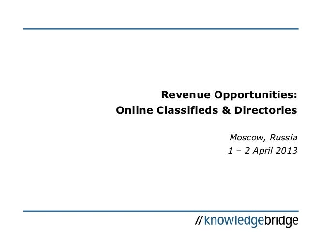 Revenue Opportunities: Online Classifieds & Directories Moscow, Russia 1 – 2 April 2013