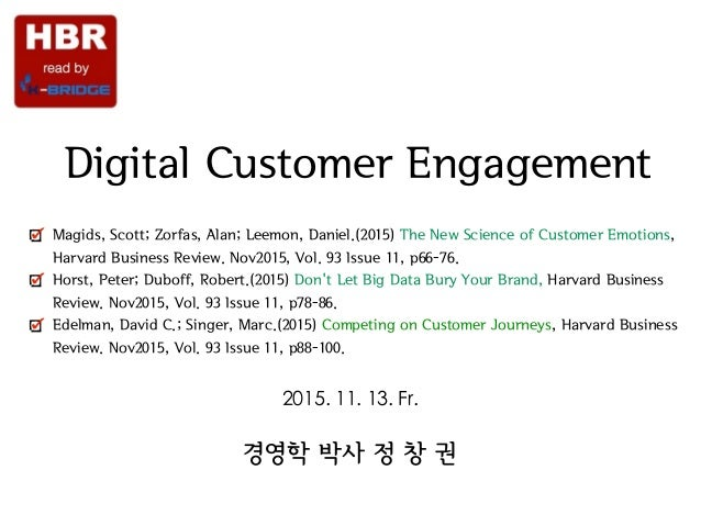 Strategy & Society Digital Customer Engagement Magids, Scott; Zorfas, Alan; Leemon, Daniel.(2015) The New Science of Custo...